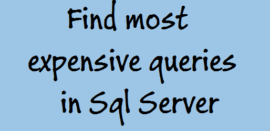 Find-most-expensive-queries-Sql-Server-technothirsty