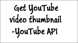 Get YouTube video thumbnail-YouTube API