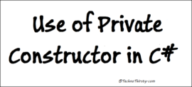 Use of Private Constructor in C#