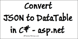 Convert JSON to DataTable in C# - asp.net