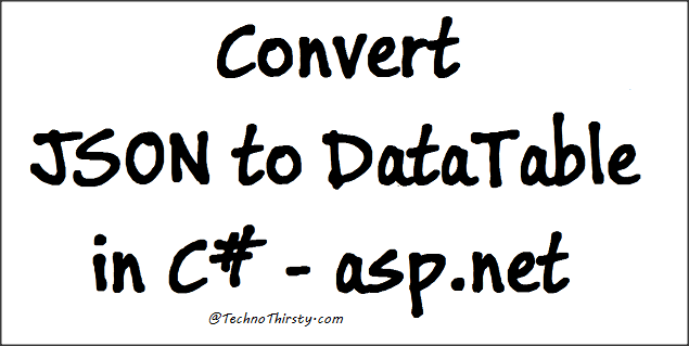 4 ways to Convert JSON to DataTable in C# - asp net - Techno