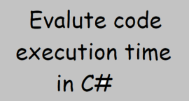 Evaluate code execution time in Csharp