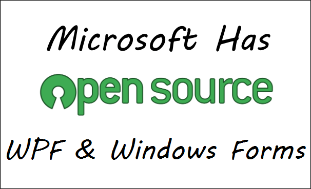 WPF and Windows Forms are Now open source
